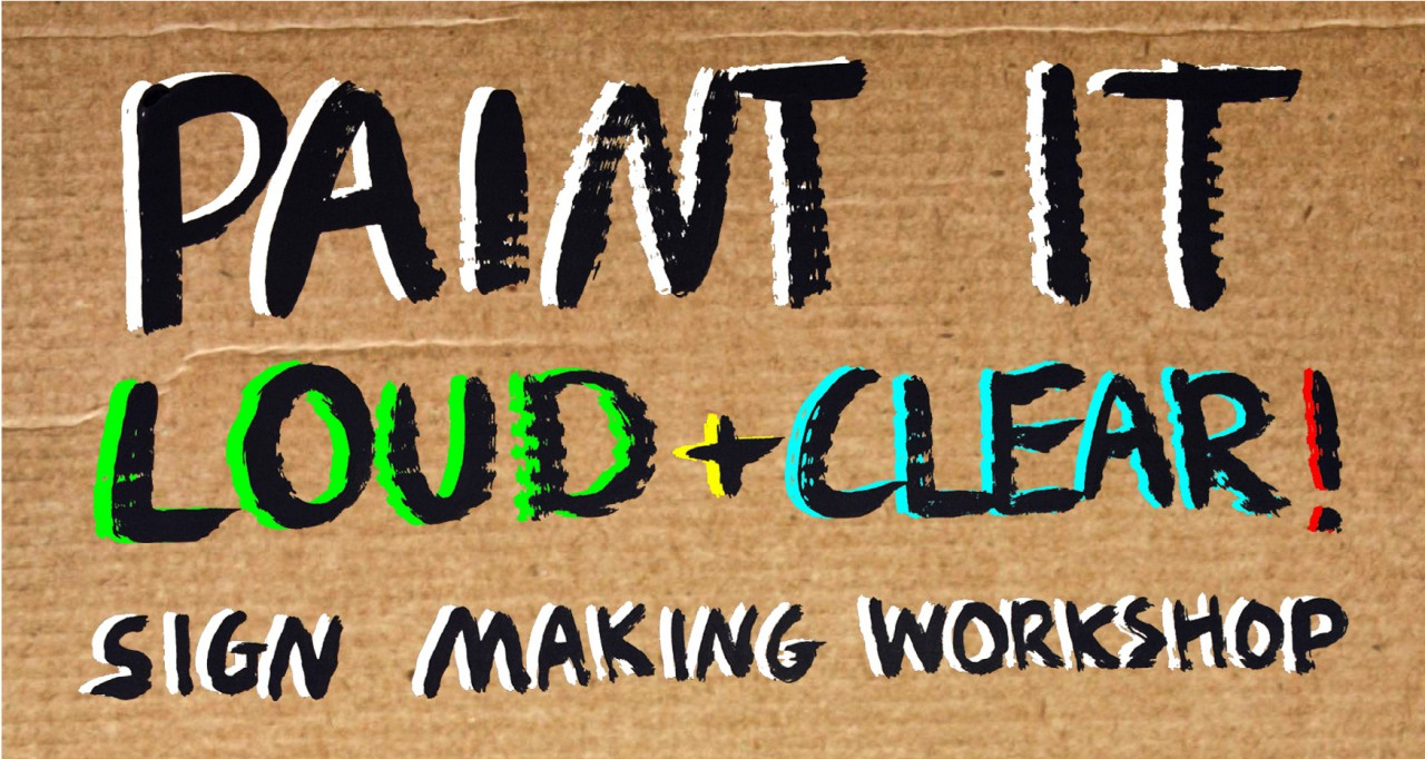 Paint it Loud + Clear: Sign Making Workshop